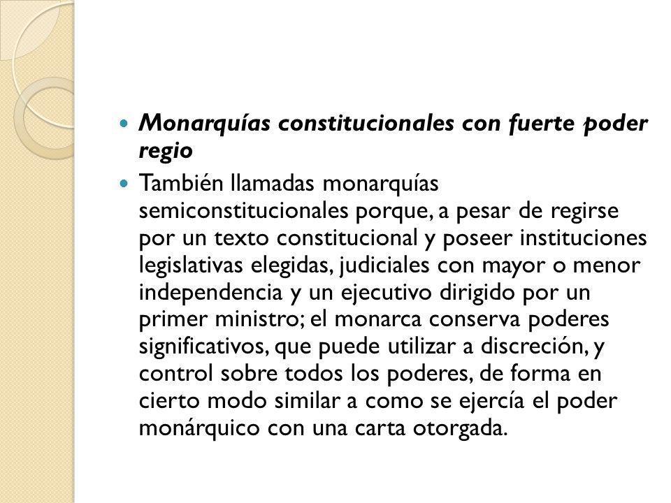 Monarquías constitucionales con fuerte poder regio