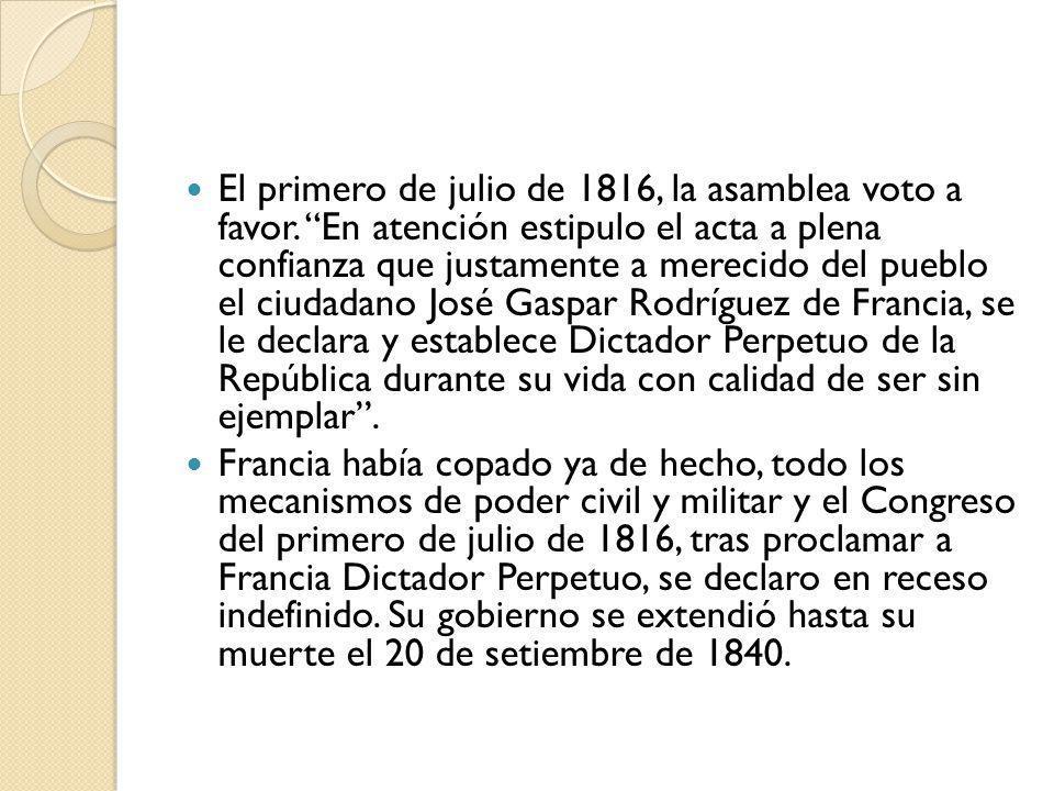 El primero de julio de 1816, la asamblea voto a favor