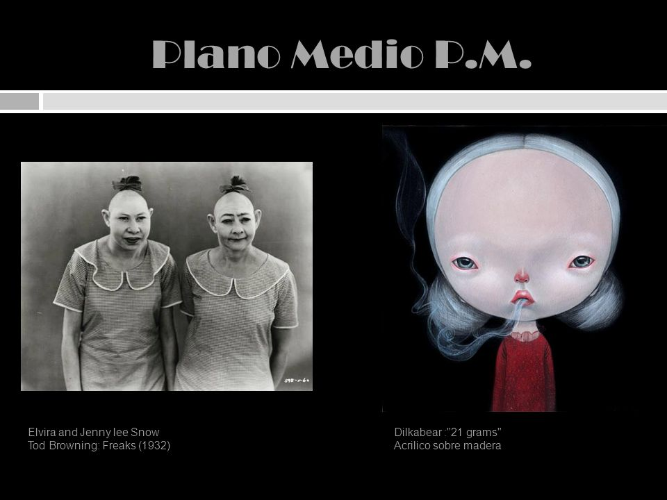 Plano Medio P.M. Elvira and Jenny lee Snow Tod Browning: Freaks (1932)