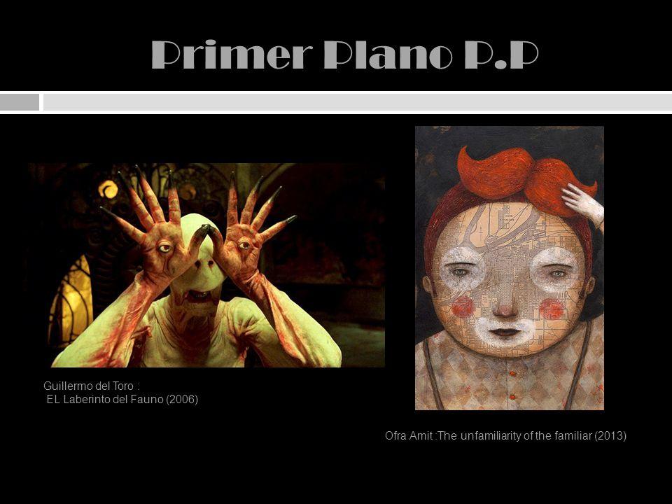 Primer Plano P.P Guillermo del Toro : EL Laberinto del Fauno (2006)