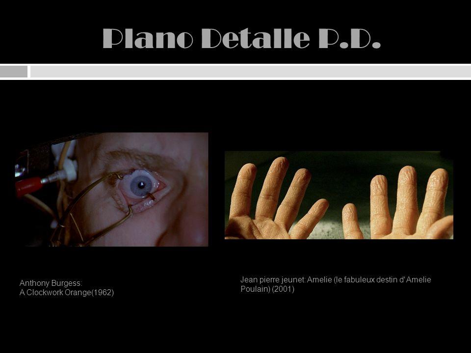 Plano Detalle P.D. Jean pierre jeunet: Amelie (le fabuleux destin d Amelie Poulain) (2001) Anthony Burgess:
