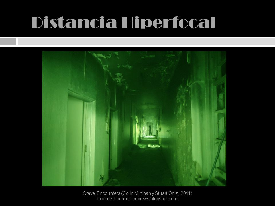 Distancia Hiperfocal Grave Encounters (Colin Minihan y Stuart Ortiz, 2011) Fuente: filmaholicreviews.blogspot.com.