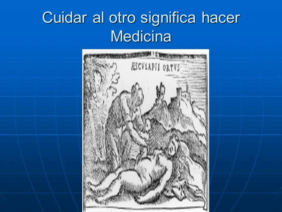 Cuidar al otro significa hacer Medicina
