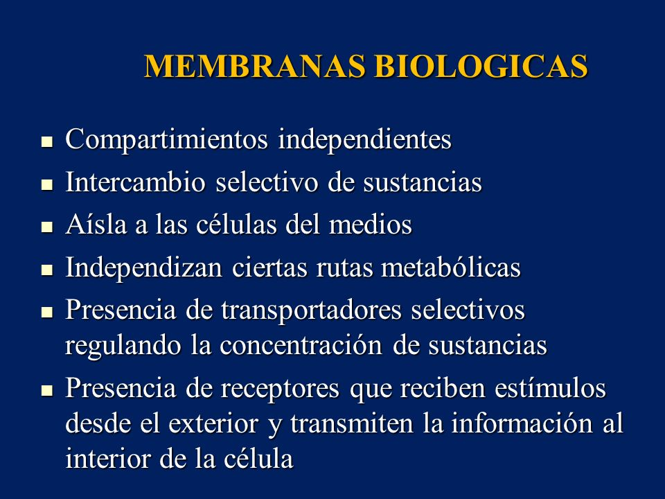 MEMBRANAS BIOLOGICAS Compartimientos independientes