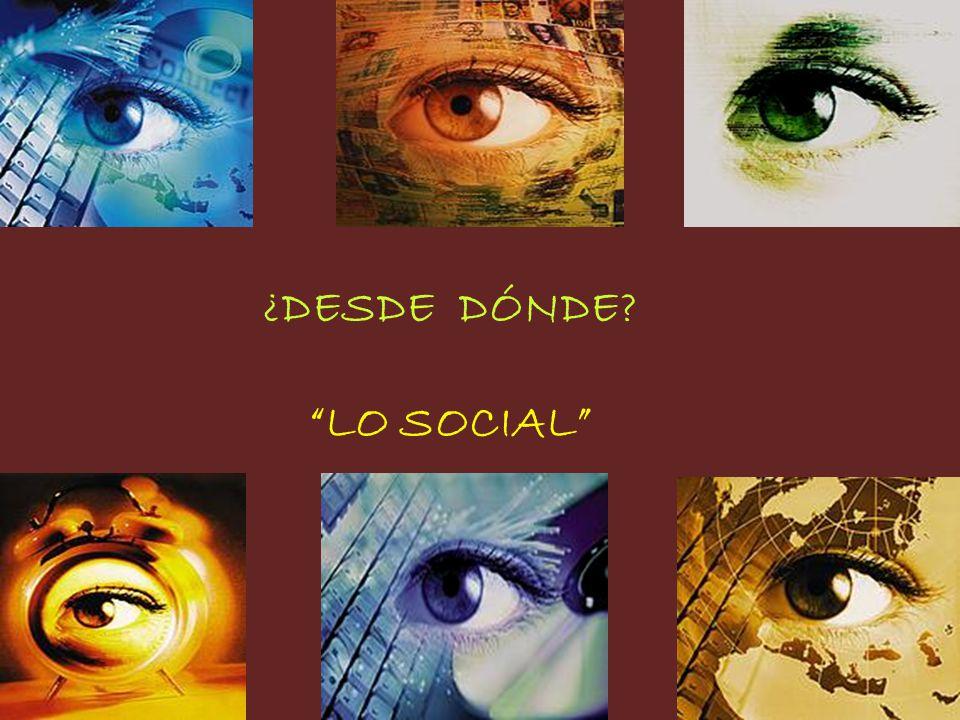 ¿DESDE DÓNDE LO SOCIAL