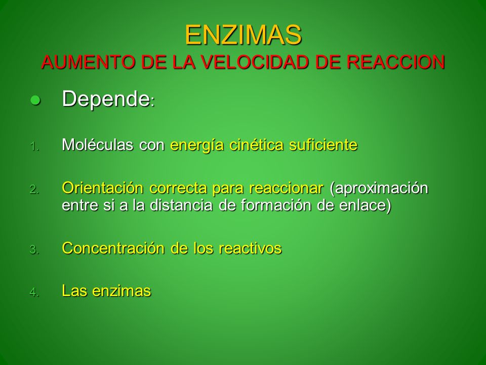 ENZIMAS AUMENTO DE LA VELOCIDAD DE REACCION