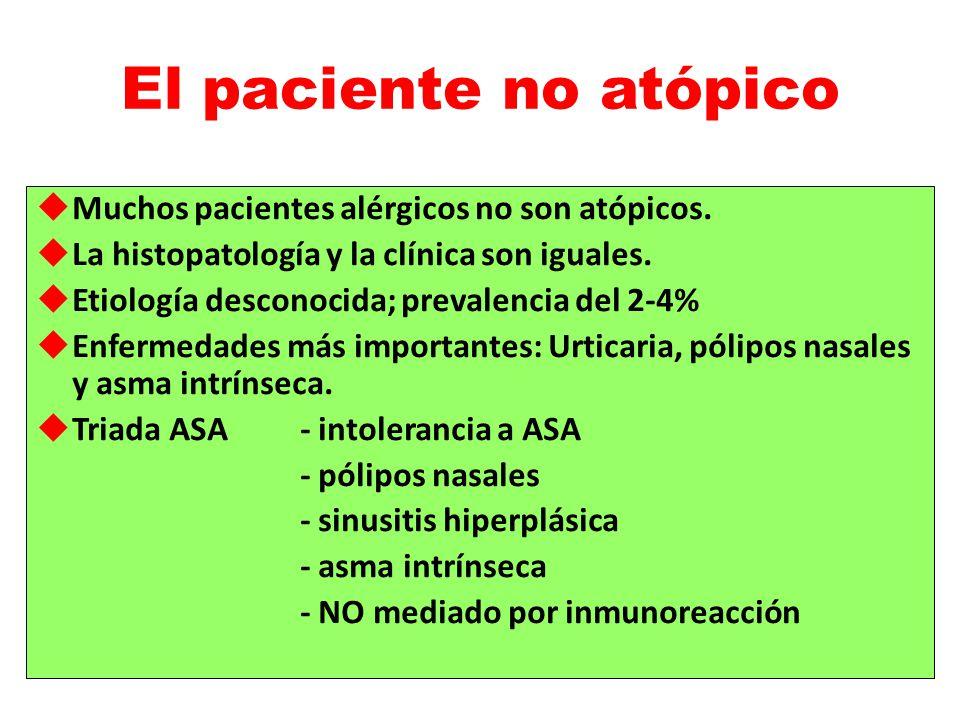 El paciente no atópico Muchos pacientes alérgicos no son atópicos.