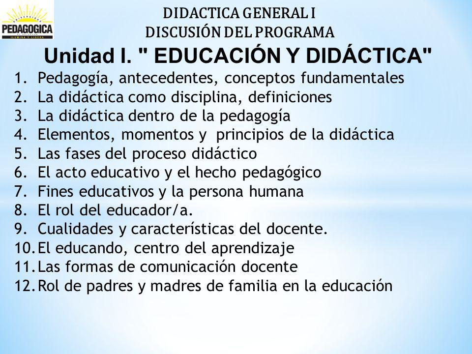 DISCUSIÓN DEL PROGRAMA Unidad I. EDUCACIÓN Y DIDÁCTICA