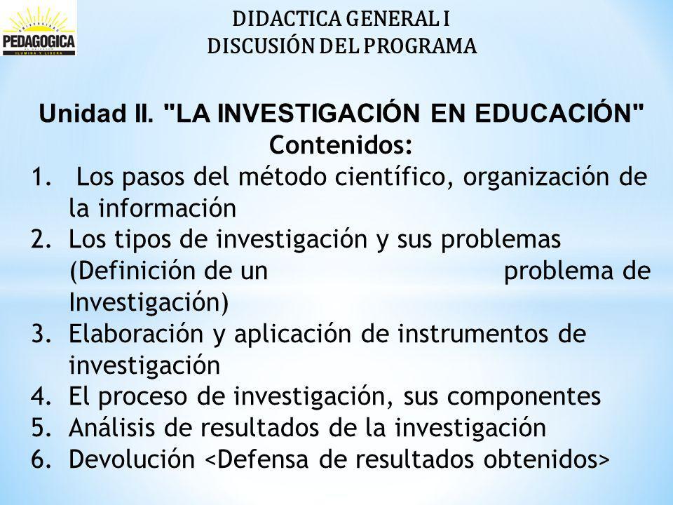 DISCUSIÓN DEL PROGRAMA Unidad II. LA INVESTIGACIÓN EN EDUCACIÓN