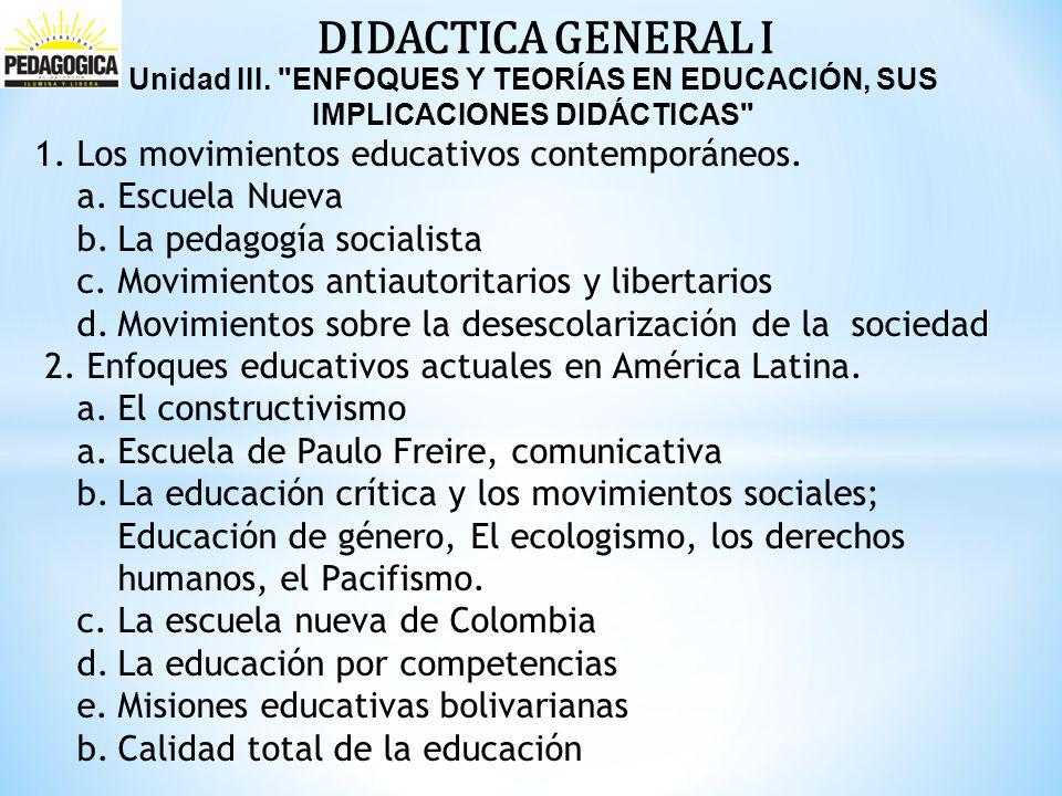 DIDACTICA GENERAL I Los movimientos educativos contemporáneos.