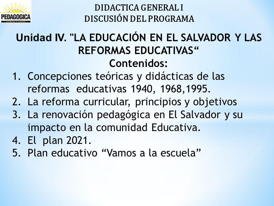 Unidad IV. LA EDUCACIÓN EN EL SALVADOR Y LAS REFORMAS EDUCATIVAS