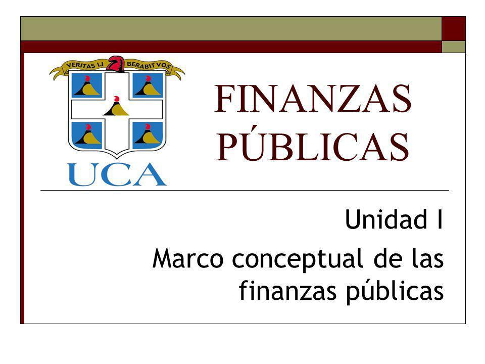 Unidad I Marco conceptual de las finanzas públicas