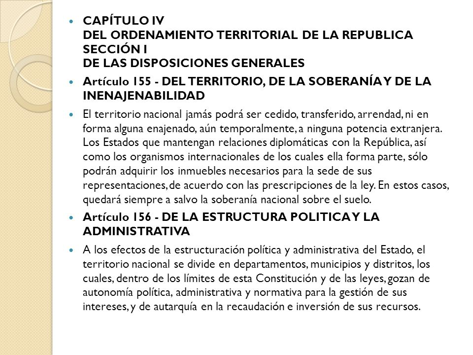 CAPÍTULO IV DEL ORDENAMIENTO TERRITORIAL DE LA REPUBLICA SECCIÓN I DE LAS DISPOSICIONES GENERALES