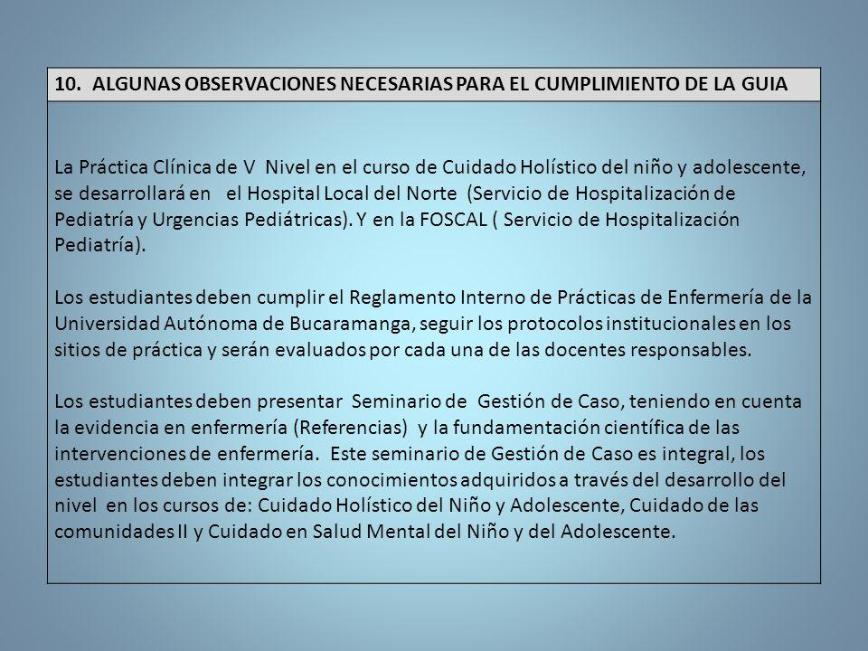 10. ALGUNAS OBSERVACIONES NECESARIAS PARA EL CUMPLIMIENTO DE LA GUIA