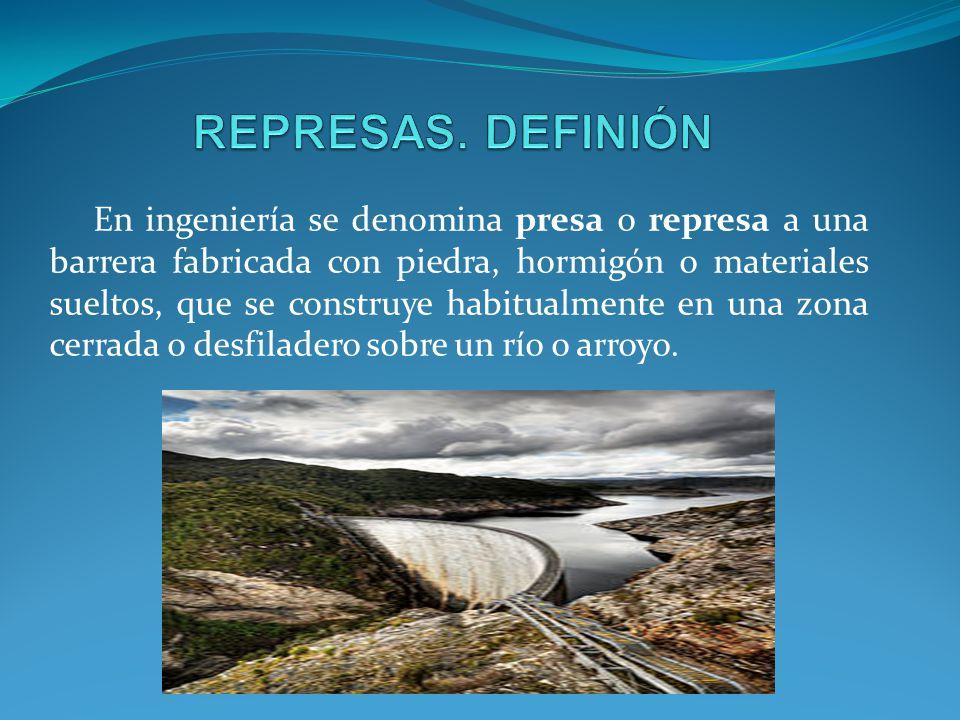 REPRESAS. DEFINIÓN