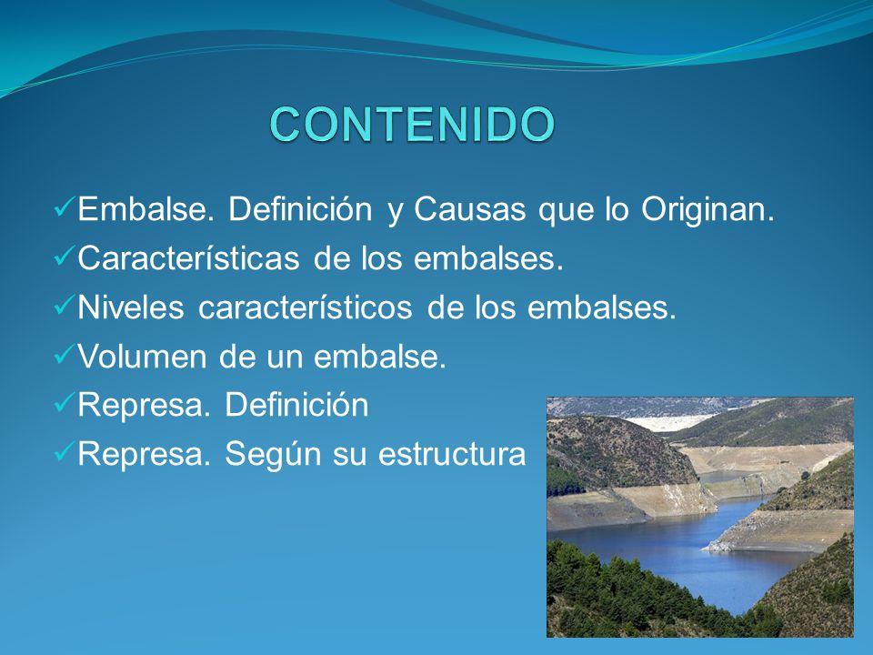 CONTENIDO Embalse. Definición y Causas que lo Originan.