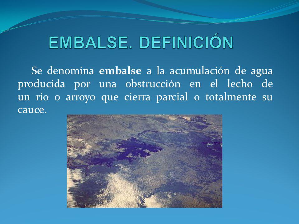 EMBALSE. DEFINICIÓN