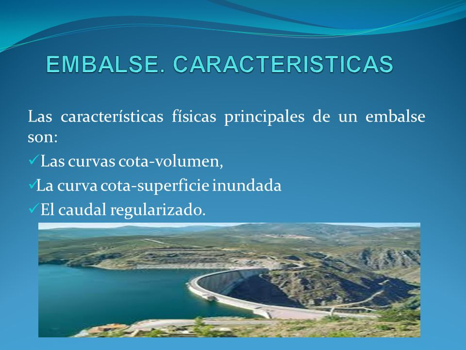 EMBALSE. CARACTERISTICAS