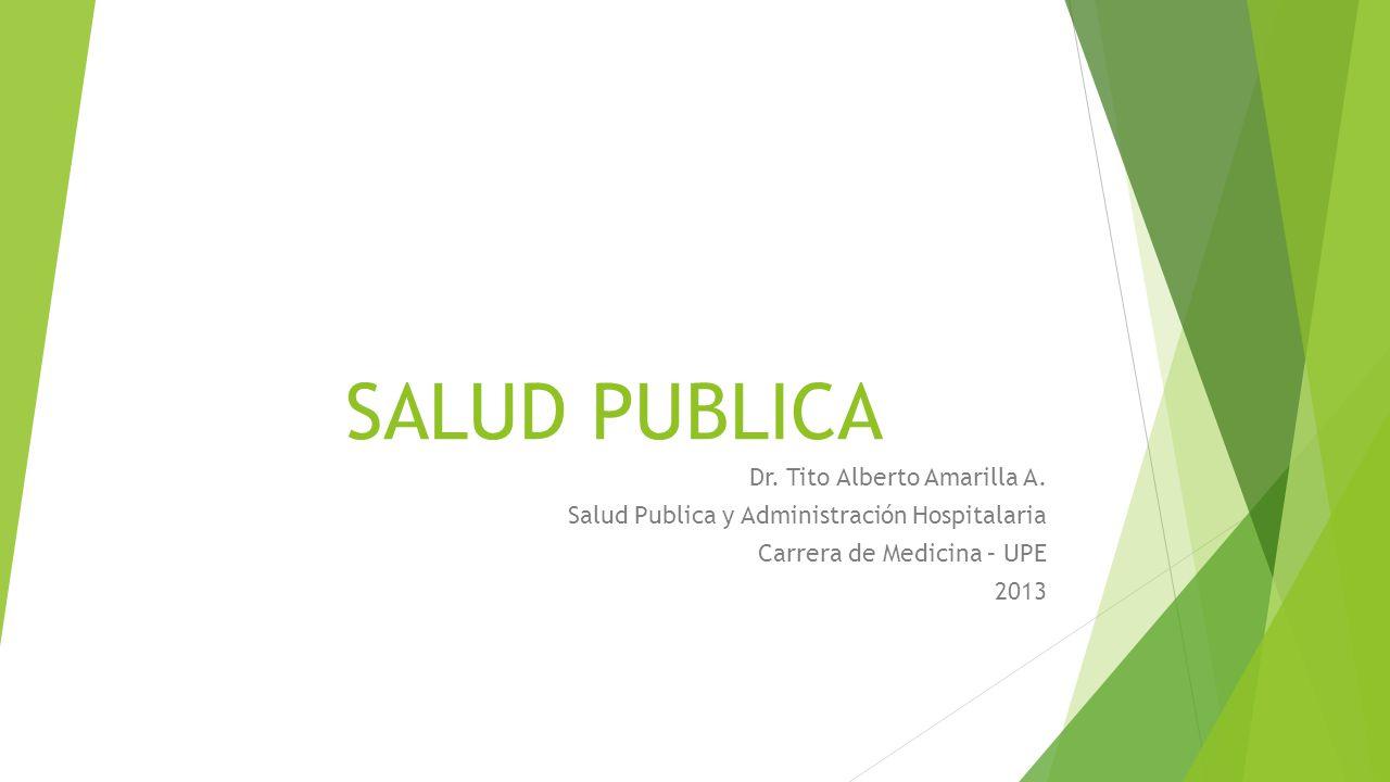 SALUD PUBLICA Dr. Tito Alberto Amarilla A.