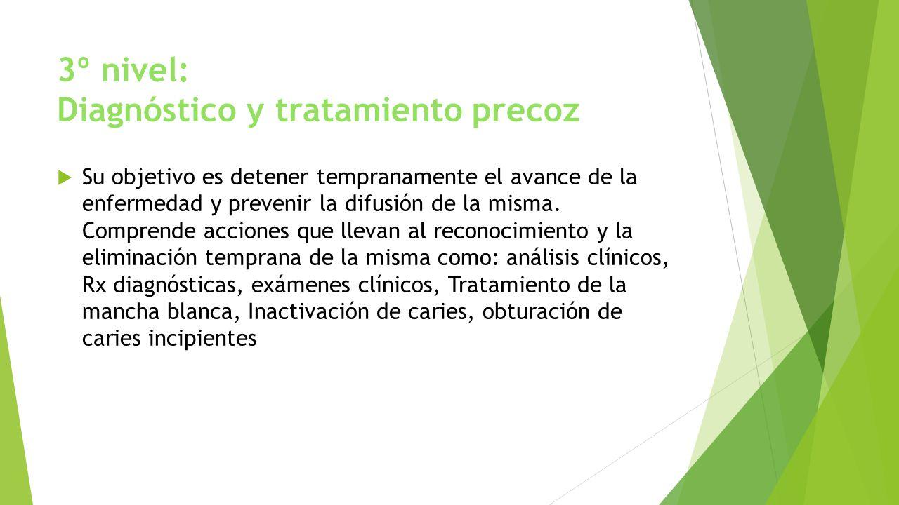 3º nivel: Diagnóstico y tratamiento precoz