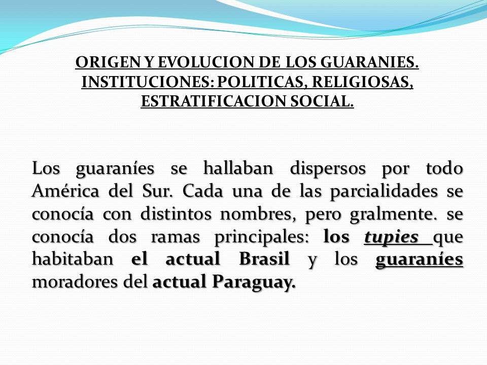 ORIGEN Y EVOLUCION DE LOS GUARANIES