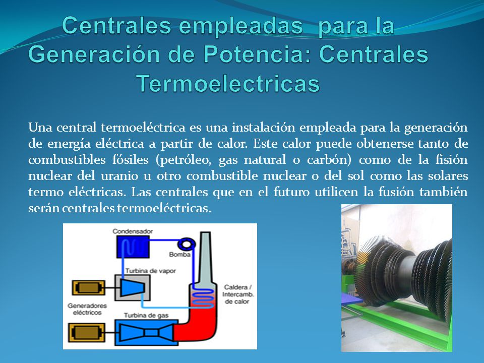 Centrales empleadas para la Generación de Potencia: Centrales Termoelectricas
