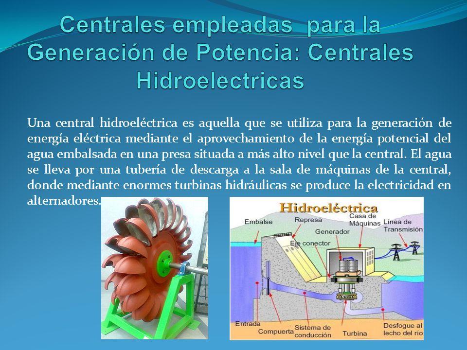 Centrales empleadas para la Generación de Potencia: Centrales Hidroelectricas