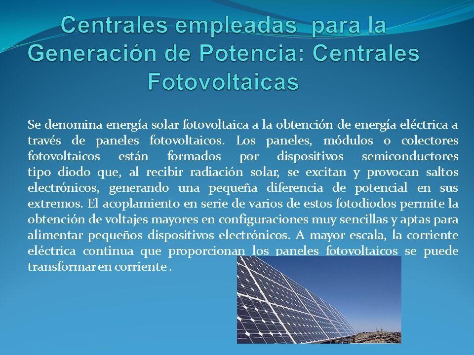 Centrales empleadas para la Generación de Potencia: Centrales Fotovoltaicas