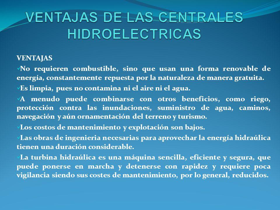 VENTAJAS DE LAS CENTRALES HIDROELECTRICAS