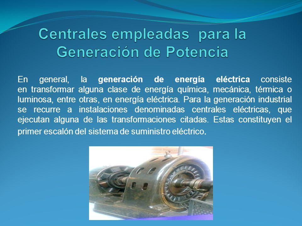 Centrales empleadas para la Generación de Potencia