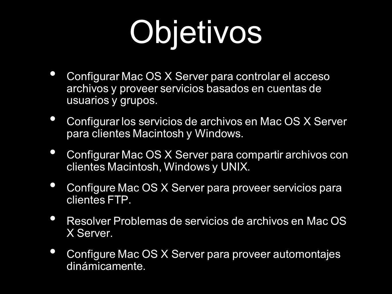 ObjetivosConfigurar Mac OS X Server para controlar el acceso archivos y proveer servicios basados en cuentas de usuarios y grupos.