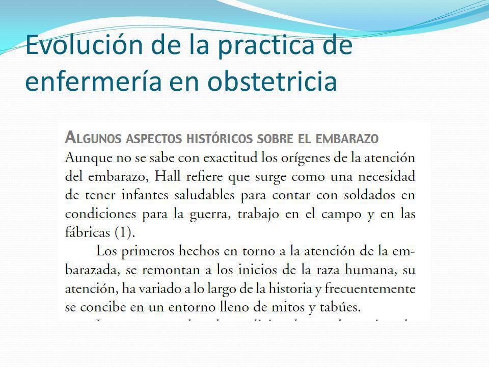 Evolución de la practica de enfermería en obstetricia