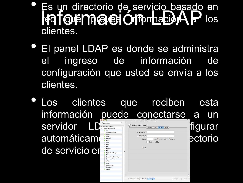 Información LDAP Es un directorio de servicio basado en red que provee información a los clientes.