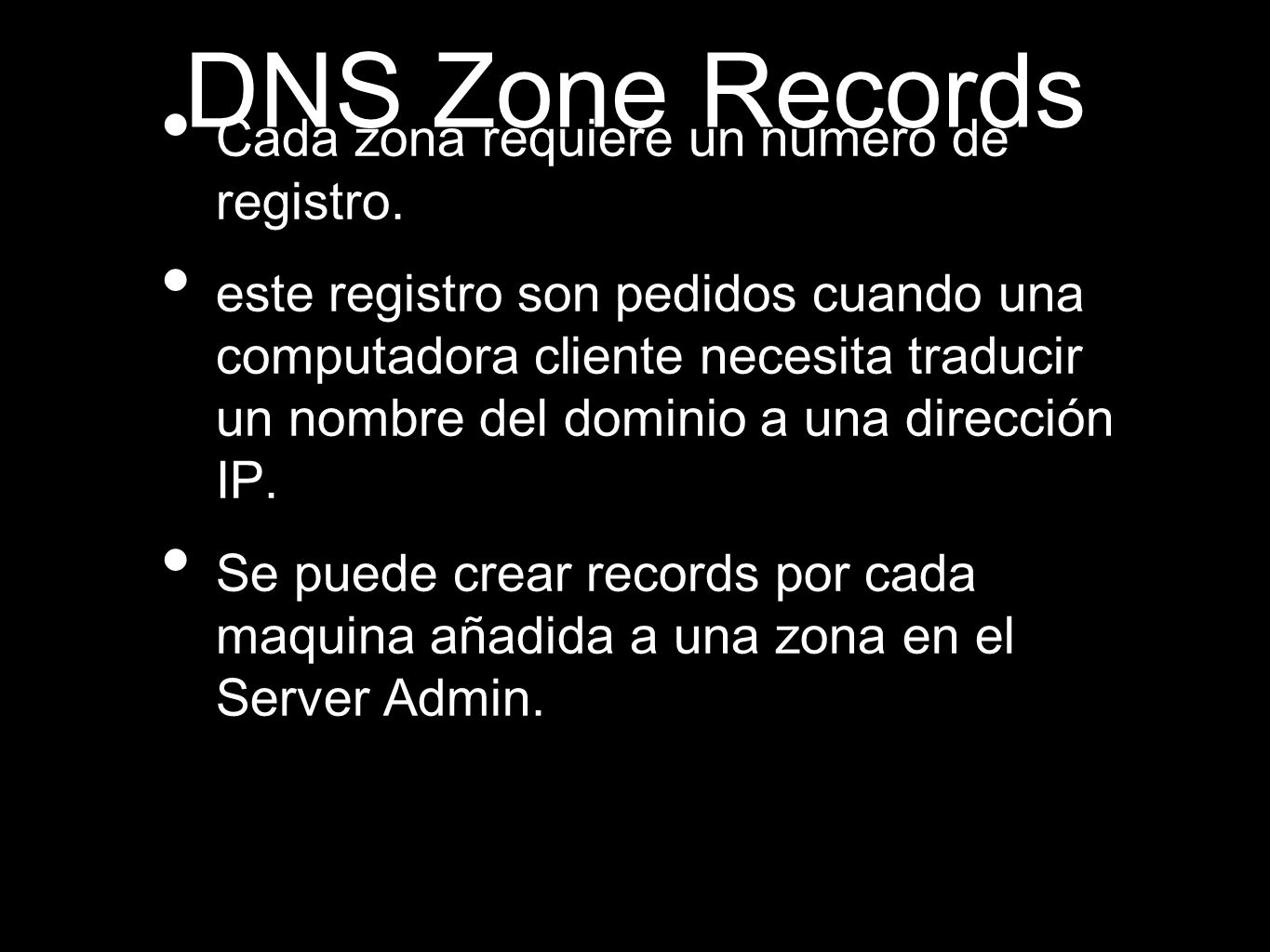 DNS Zone Records Cada zona requiere un numero de registro.
