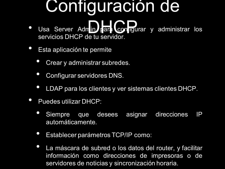 Configuración de DHCPUsa Server Admin para configurar y administrar los servicios DHCP de tu servidor.