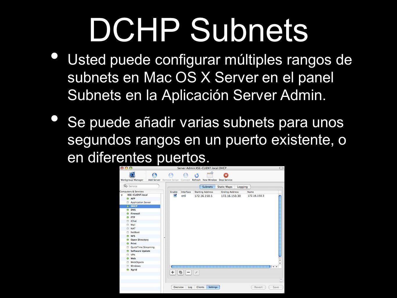 DCHP SubnetsUsted puede configurar múltiples rangos de subnets en Mac OS X Server en el panel Subnets en la Aplicación Server Admin.