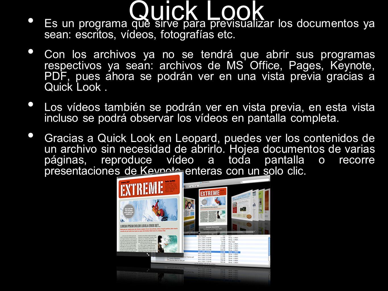 Quick Look Es un programa que sirve para previsualizar los documentos ya sean: escritos, vídeos, fotografías etc.