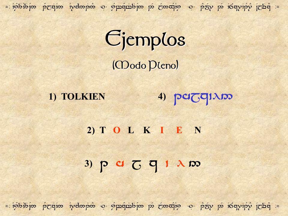 Ejemplos (Modo Pleno) 1) TOLKIEN 4) 1hjz`l5 2) T O L K I E N
