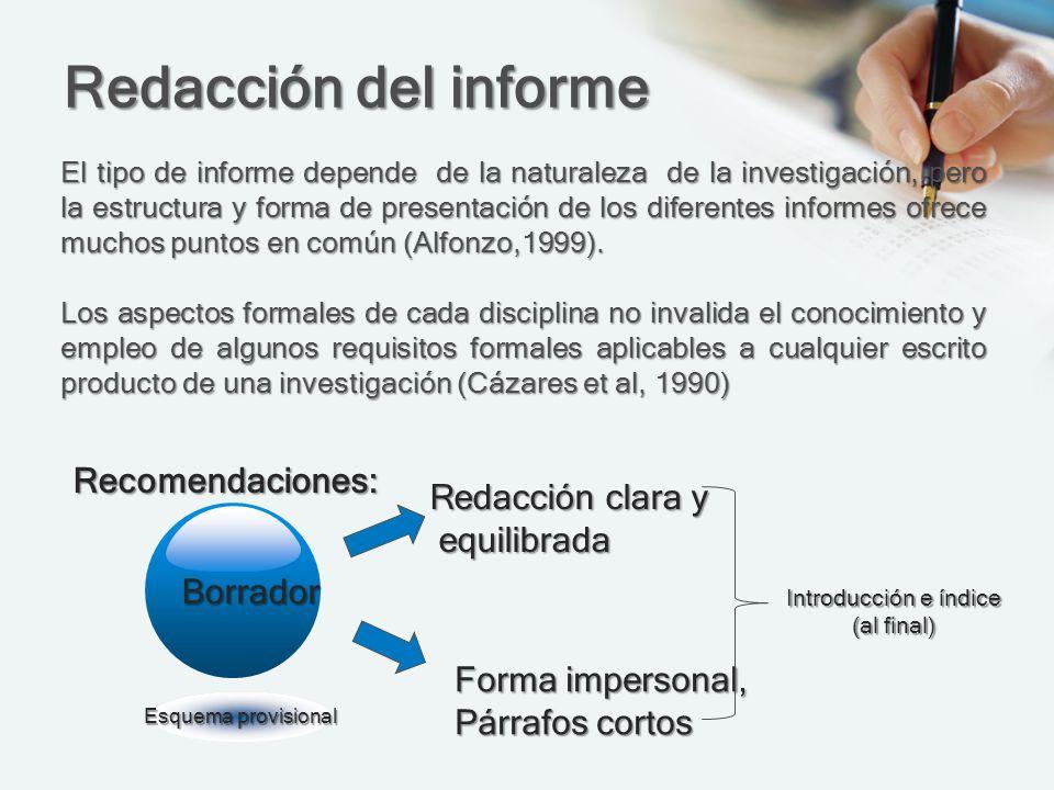 Redacción del informe Recomendaciones: Redacción clara y equilibrada