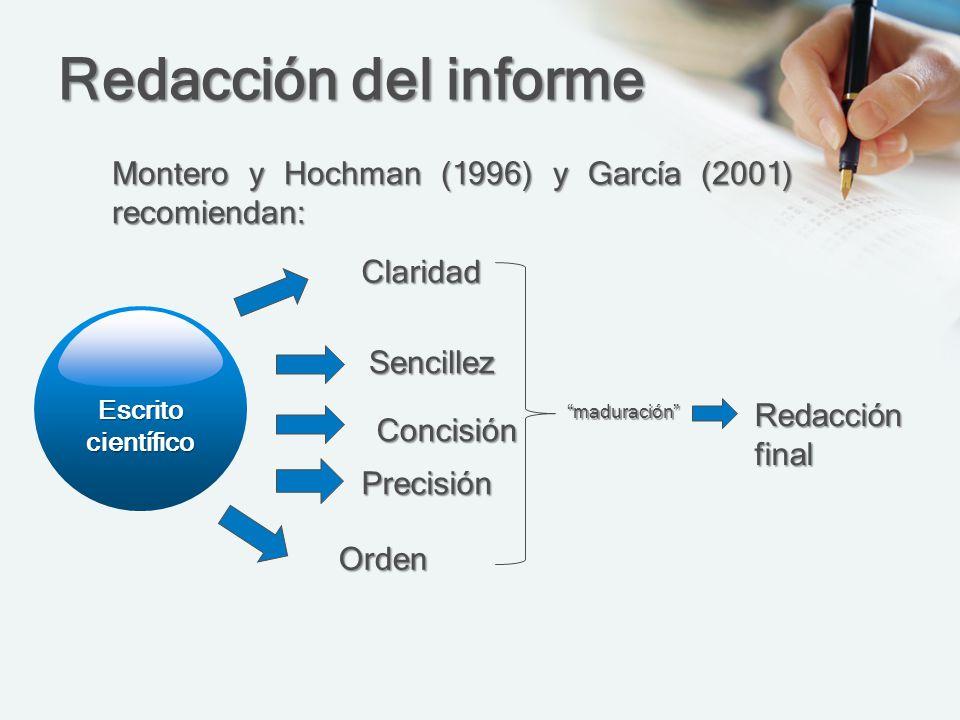 Redacción del informe Montero y Hochman (1996) y García (2001) recomiendan: Claridad. Escrito. científico.