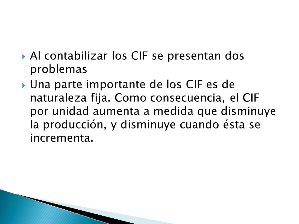 Al contabilizar los CIF se presentan dos problemas