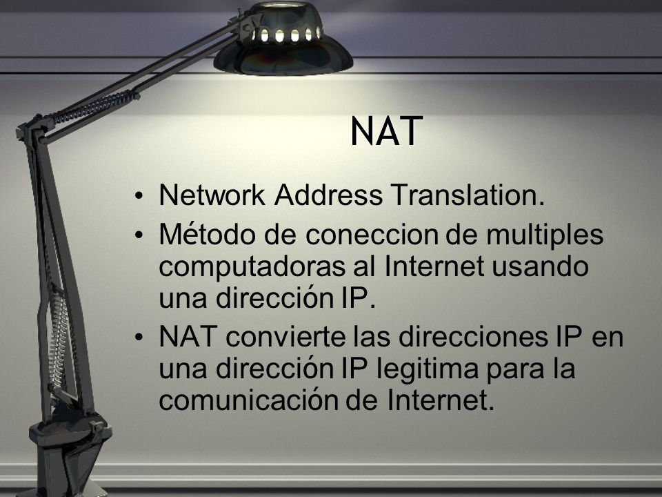 NAT Network Address Translation.