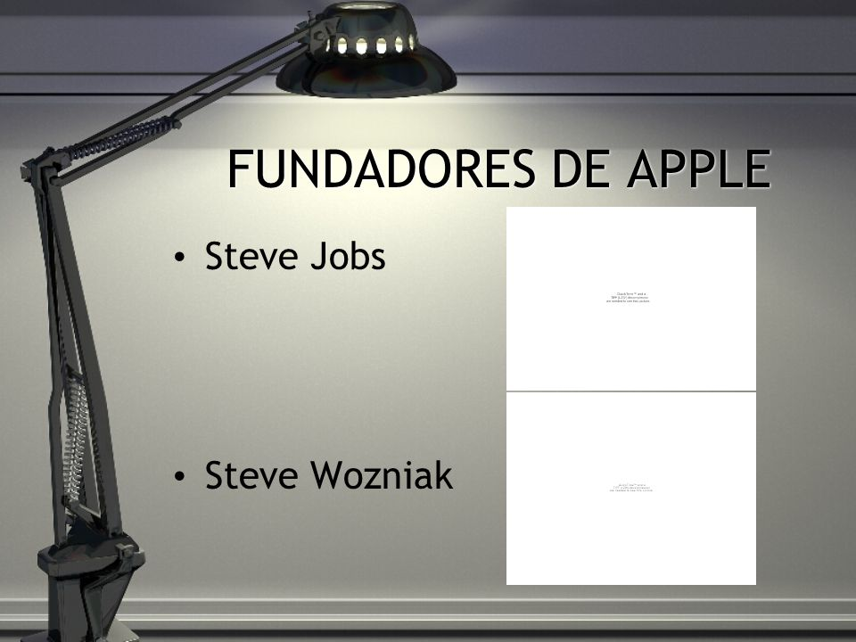 FUNDADORES DE APPLE Steve Jobs Steve Wozniak