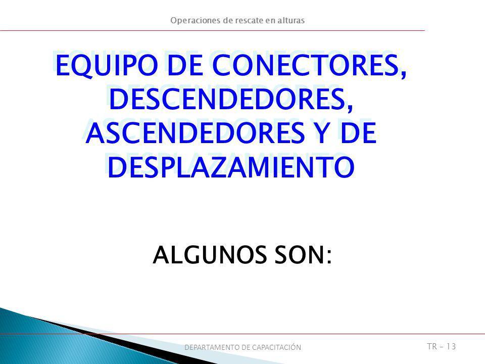 EQUIPO DE CONECTORES, DESCENDEDORES, ASCENDEDORES Y DE DESPLAZAMIENTO