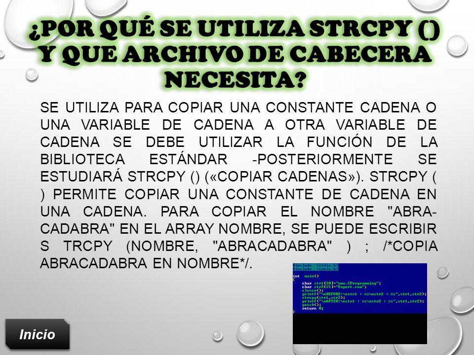 ¿Por qué se utiliza STRCPY () y que archivo de cabecera necesita