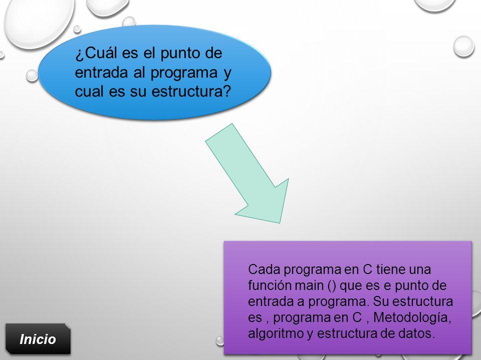 ¿Cuál es el punto de entrada al programa y cual es su estructura