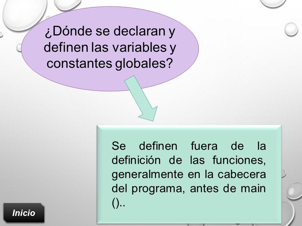 ¿Dónde se declaran y definen las variables y constantes globales