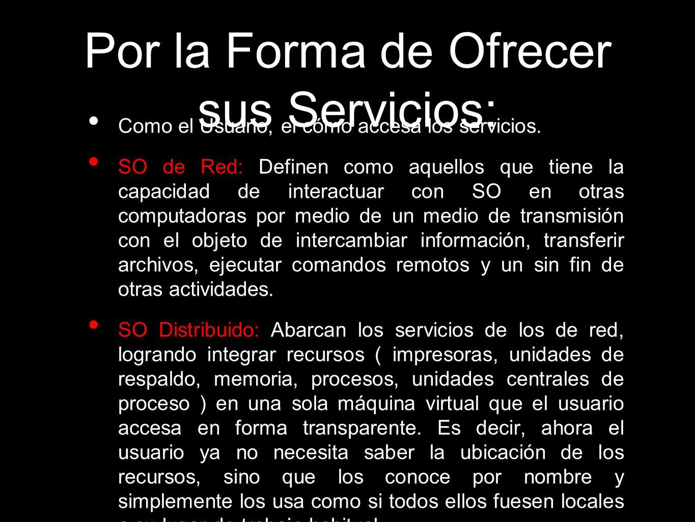 Por la Forma de Ofrecer sus Servicios:
