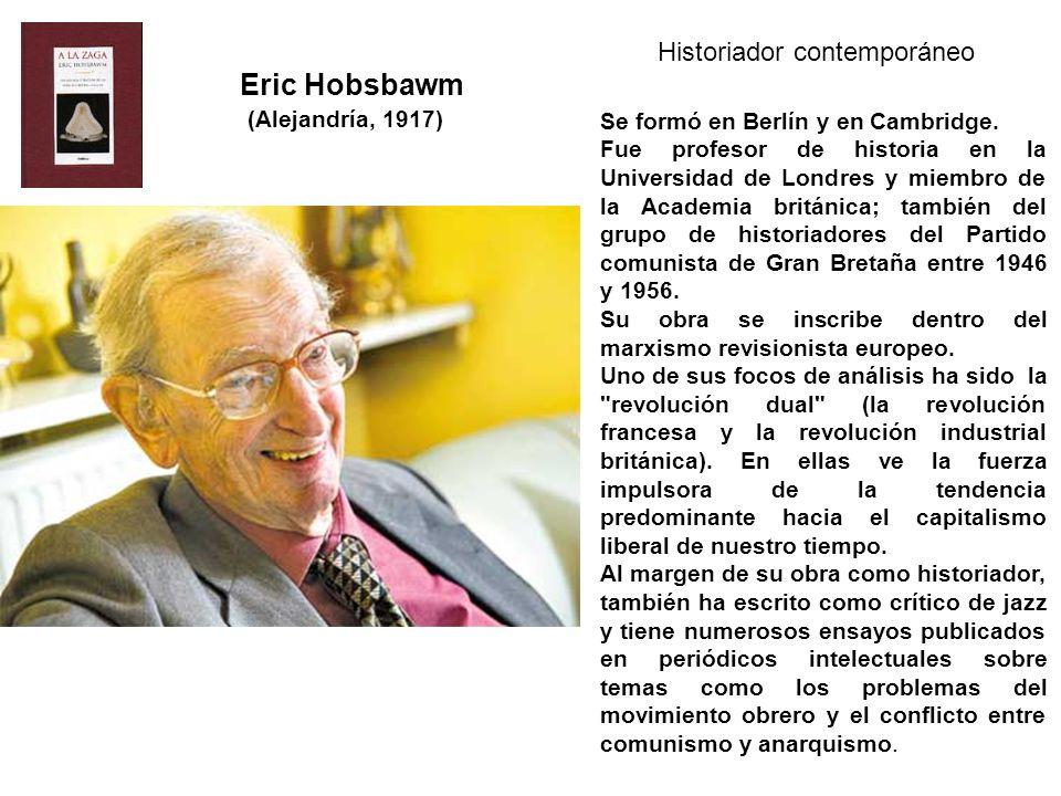 Eric Hobsbawm Historiador contemporáneo (Alejandría, 1917)