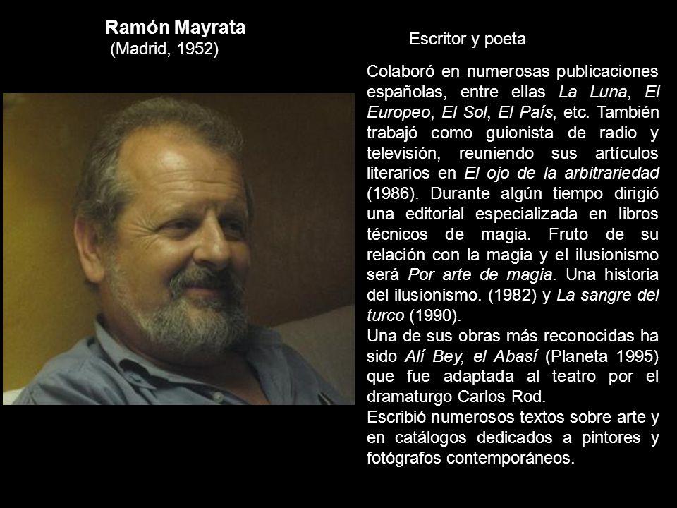 Ramón Mayrata (Madrid, 1952) Escritor y poeta